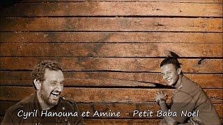 Cyril Hanouna et Amine - Petit Baba Noël Paroles