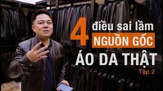 4 Sai lầm về nguồn gốc áo da thật tại Việt Nam