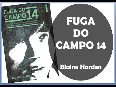 FUGA DO CAMPO 14 - Blaine Harden