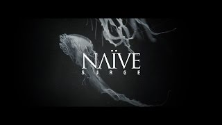 NAÏVE   Surge   Official Video