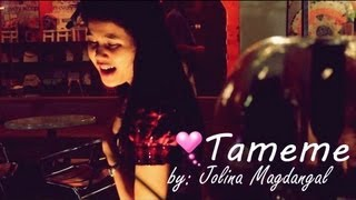 TAMEME - Jolina Magdangal