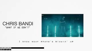 Chris Bandi What If We Don't