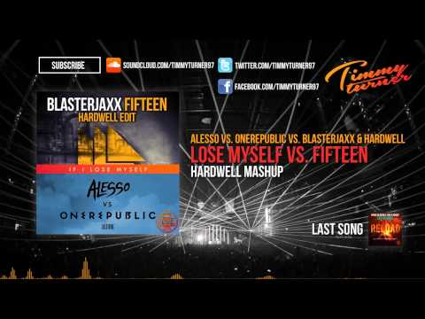 Alesso Vs. OneRepublic Vs. Blasterjaxx & Hardwell - Lose Myself Vs. Fifteen (Hardwell Mashup) Mp3