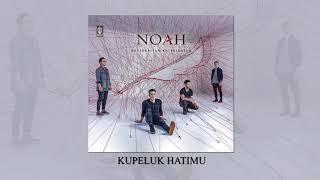NOAH – Kupeluk Hatimu (Official Audio)