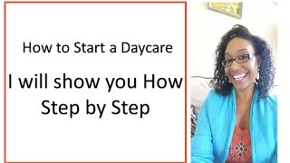 How to Start a Daycare Business  I will show you how step by step!