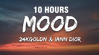24kGoldn - Mood (Lyrics) ft. Iann Dior [10 HOURS]