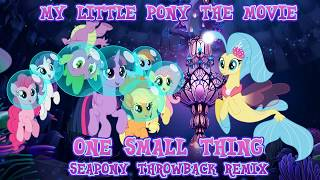 [My Little Pony The Movie] One Small Thing (Seapony Throwback Remix)
