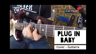 Plug In Baby (Guitar Cover)
