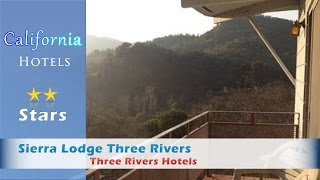 Sierra Lodge Three Rivers, Three Rivers Hotels - California