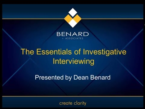 The Essentials of Investigative Interviewing presented by Dean Benard