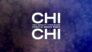 Trey Songz - Chi Chi (feat. Chris Brown) [Croatia Squad Remix]