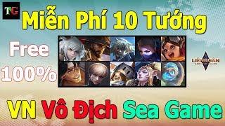 Liên quân Miễn Phí 10 Tướng Vĩnh Viễn 100% 🎁 Sự Kiện Việt Nam Vô Địch Sea Game 30 TNG