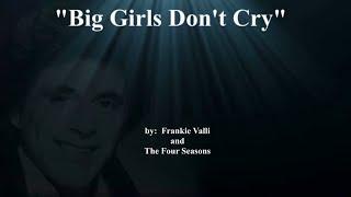 Big Girls Don't Cry (w/lyrics)  ~  Frankie Valli and The Four Seasons