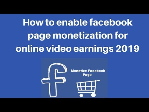 How to enable facebook page monetization for online video earnings 2019