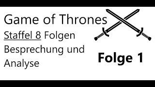 """Game Of Thrones Staffel 8 Folge 1 """"Winterfell"""" // Besprechung Und Analyse [Deutsch/GoT]"""