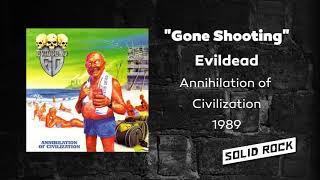 Evildead - Gone Shooting