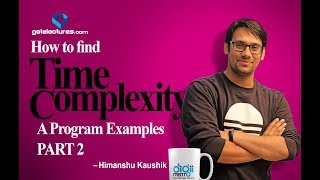 Algorithms Design and Analysis 06 How to find Time Complexity of a programs
