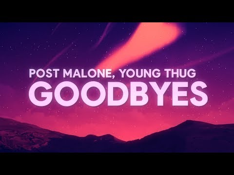 Post Malone, Young Thug - Goodbyes (Lyrics)