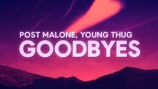 Post Malone, Young Thug   Goodbyes (Lyrics)
