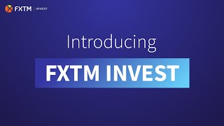 Introducing FXTM Invest