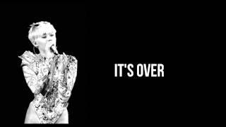 Miley Cyrus  - It's Over - Lyrics
