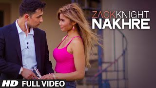 Exclusive: 'Nakhre'  FULL VIDEO Song | Zack Knight | T Series