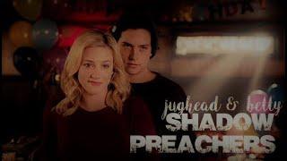 Jughead & Betty - Shadow Preachers