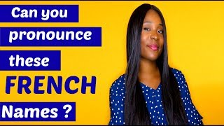 Pronounce French Names With A French Native Speaker