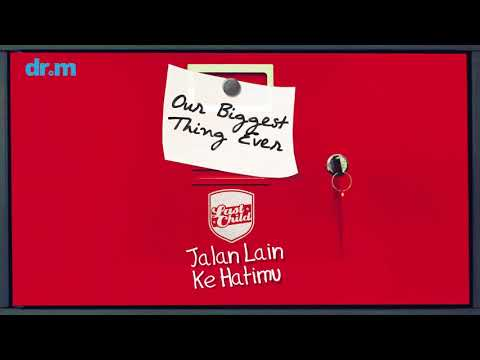Last Child - Jalan Lain Ke Hatimu (Official Audio)