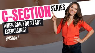 Post C-Section Exercise: WHEN To Start Exercising After C-Section (SERIES VIDEO 1)