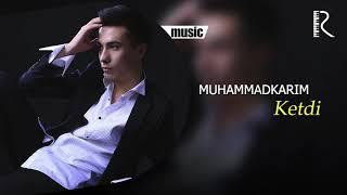 Muhammadkarim - Ketdi   Мухаммадкарим - Кетди (music version)