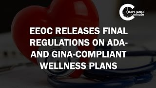 Final Regulations on ADA and GINA Compliant Wellness Plans | July 7, 2016