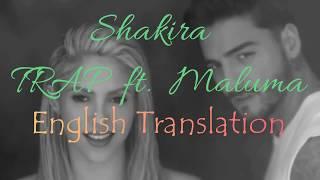 TRAP   Shakira Ft. Maluma English Translation