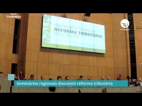Reforma tributária realiza mais três seminários regionais - 07/10/19