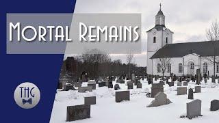Memento Mori:  History And Mortal Remains.