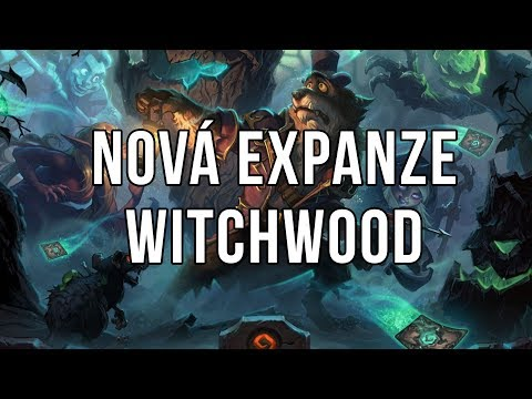 Odhalení nové expanze - Witchwood