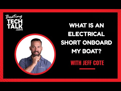 Ask PYS - What Is an Electrical Short Onboard My Boat?