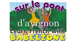 SUR LE PONT D'AVIGNON - Babelzone - French for kids - chanson