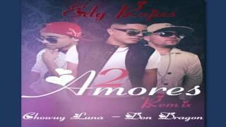 Dos Amores (Remix) - Edy Rojas feat. Chowuy Luna & Don Dragón (Video)