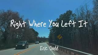 Eric Dodd Right Where You Left It