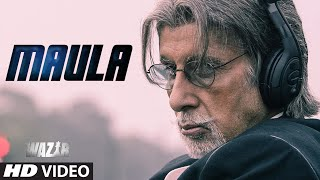 Maula - Song Video - Wazir