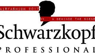Hairfashion 2017   Schwarzkopf Switzerland   Vlog & Behinde the scenes
