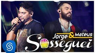 """Jorge & Mateus - Sosseguei  - """"DVD Como Sempre Feito Nunca"""" [Vídeo Oficial]"""