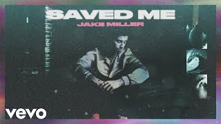 Jake Miller - SAVED ME (Official Audio)