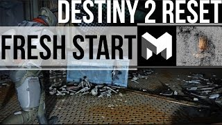 Why Destiny 2 Should be a Fresh Start: Why I want a RESET