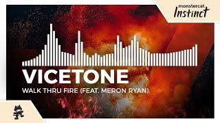 Vicetone - Walk Thru Fire (feat. Meron Ryan) [Monstercat Release]