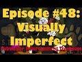 S.E.T. - #48 Visually Imperfect (11/19/17 Live Stream)