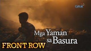 Front Row: Mga Yaman Sa Basura (full episode)