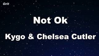 Not Ok   Kygo, Chelsea Cutler  Karaoke 【No Guide Melody】 Instrumental