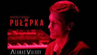 Atanas Valkov - Outro (Pułapka / The Trap 2018 OST)